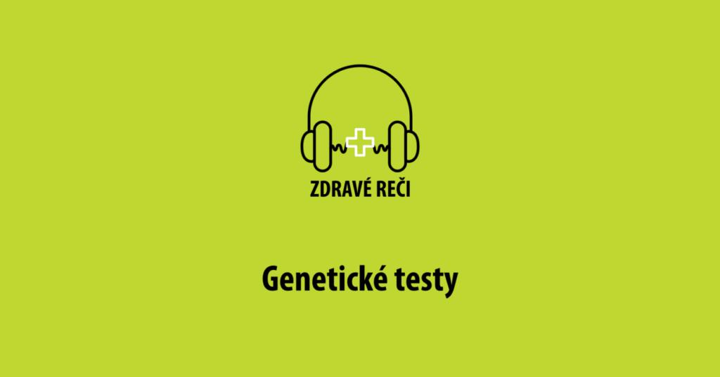 Podcast geneticke testy