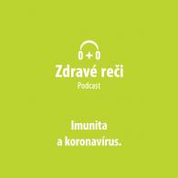 Podcast Imunita a koronavirus