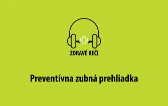 podcast zdravé reči preventívna prehliadka u zubára